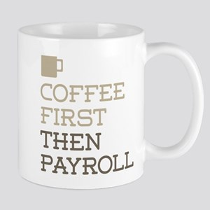 Coffee Then Payroll Mugs